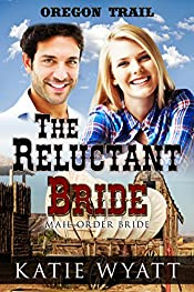 Mail Order Bride: The Reluctant Bride (Oregon Trail Series Book 1)