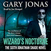 Wizard's Nocturne: The Sixth Jonathan Shade Novel | Gary Jonas