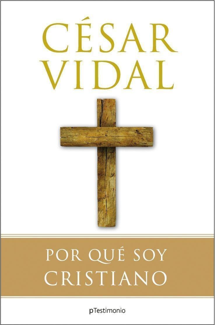 Por qué soy cristiano (Planeta Testimonio): Amazon.es: Vidal ...