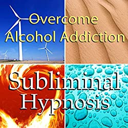 Overcome Alcohol Addictions with Subliminal Affirmations