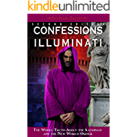 Confessions of an Illuminati Volume I (2nd edition): The Whole Truth About the Illuminati and the New World Order (English Edition)
