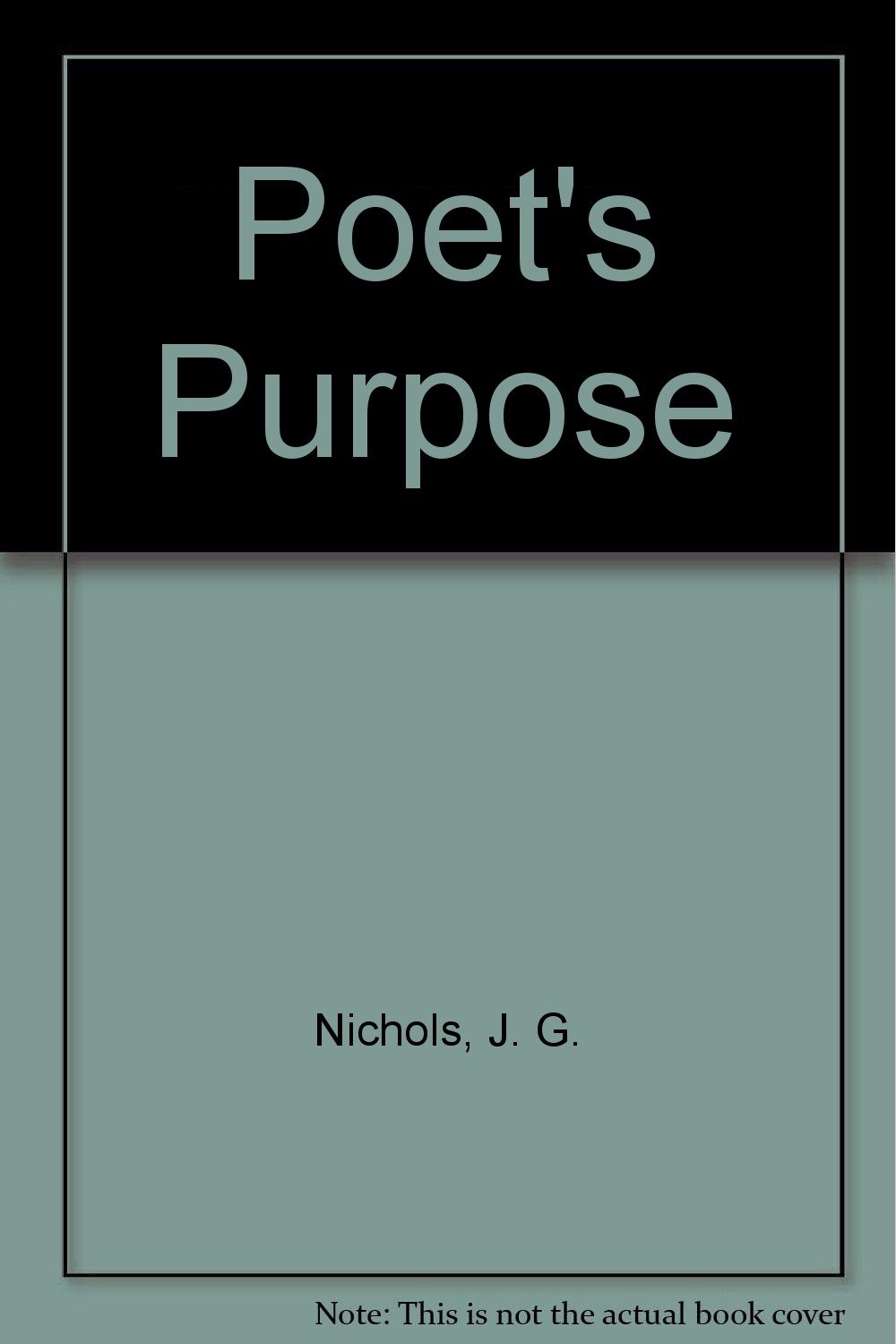 Poet\'s Purpose: J. G. Nichols, T. Pey: 9780304934195: Amazon.com: Books