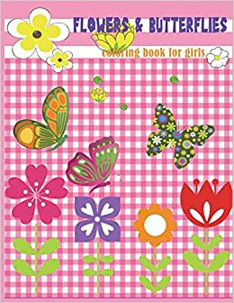 Flowers Butterflies Coloring Book For Girls Beginner Friendly