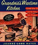 img - for Grandma's Wartime Kitchen: World War II and the Way We Cooked by Joanne Lamb Hayes (2000-11-08) book / textbook / text book
