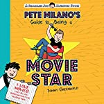 Pete Milano's Guide to Being a Movie Star: Charlie Joe Jackson | Tommy Greenwald
