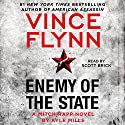 Enemy of the State: A Mitch Rapp Novel, Book 16 Hörbuch von Vince Flynn, Kyle Mills Gesprochen von: Scott Brick