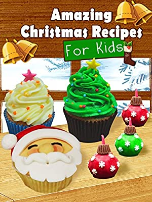 Amazing Christmas Recipes For Kids