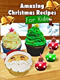 Best Kids Recipes - Amazing Christmas Recipes For Kids Review
