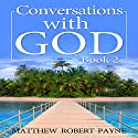 Let's Get Real: Conversations with God, Book 2 Audiobook by Matthew Robert Payne Narrated by Andrew DeMario