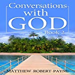 Let's Get Real: Conversations with God, Book 2 | Matthew Robert Payne