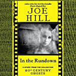 In the Rundown: A Short Story from '20th Century Ghosts' | Joe Hill