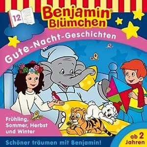 Frühling, Sommer, Herbst... (Benjamin Blümchen Gute Nacht Geschichten 12) Hörspiel