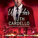 Up for Heir: Westerly Billionaire Series, Book 2 Hörbuch von Ruth Cardello Gesprochen von: Teri Clark Linden