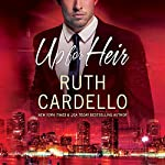 Up for Heir: Westerly Billionaire Series, Book 2 | Ruth Cardello