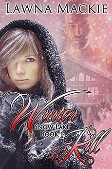 Winter Kill (Snow Lake Book 1) by [Mackie, Lawna]