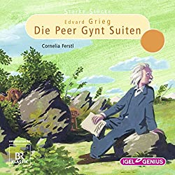 Edvard Grieg: Die Peer-Gynt-Suiten (Starke Stücke)