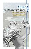 Metamorphoses: Bilingual edition English/Latin