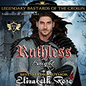 Ruthless Knight: Legendary Bastards of the Crown, Book 2 | Elizabeth Rose
