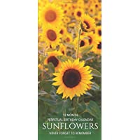Perpetual Birthday Calendar: Sunflowers Perpetual Birthday & Anniversary Calendar 5x11 Special Event Annual Reminder Calendar Book Journal for Dates to Remember for Home or Office