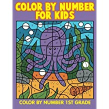 Color By Number for Kids: Color By Number 1st Grade