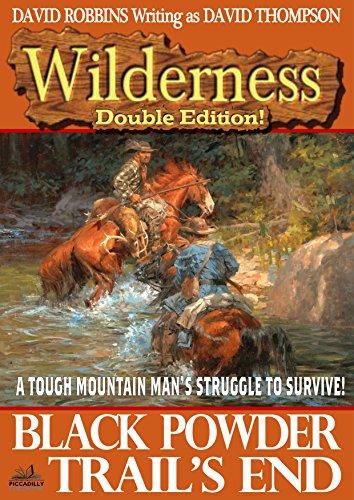 Wilderness: Black Powder/Trail's End (A Wilderness Western Book 11)