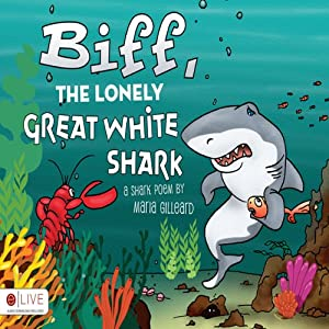 Biff, the Lonely Great White Shark Audiobook