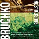 Bruchko Audiobook by Bruce Olson Narrated by Gary Dikeos