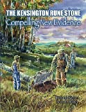 img - for The Kensington Rune Stone: Compelling New Evidence book / textbook / text book