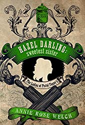 Hazel Darling: Sweetest Sister (The Ladies of Pistol Fanny's Book 1)