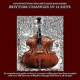 constructing walking jazz bass lines walking bass lines rhythm changes in 12 keys kindle. Black Bedroom Furniture Sets. Home Design Ideas