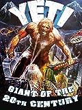 Yeti Giant Of The 20th Century