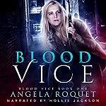 Blood Vice   Angela Roquet