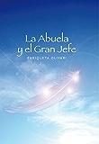 La Abuela y el Gran Jefe (Spanish Edition)