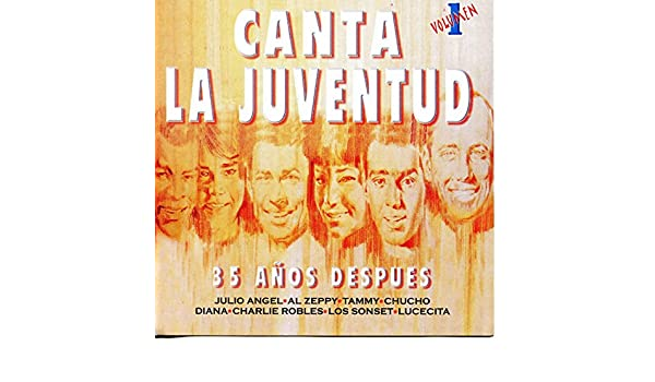 Canta la Juventud - 35 Años Después: Vol. 1 by Various artists on Amazon Music - Amazon.com