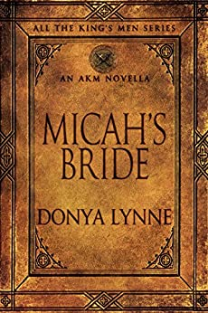 Micah's Bride: An AKM Novella (All the King's Men Book 9) by [Lynne, Donya]
