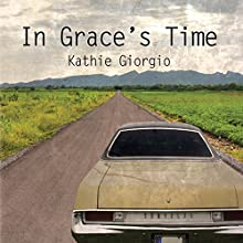 In Grace's Time Audiobook by Kathie Giorgio Narrated by Doug Greene