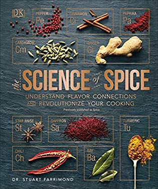 The Science of Spice: Understand Flavor Connections and Revolutionize Your Cooking
