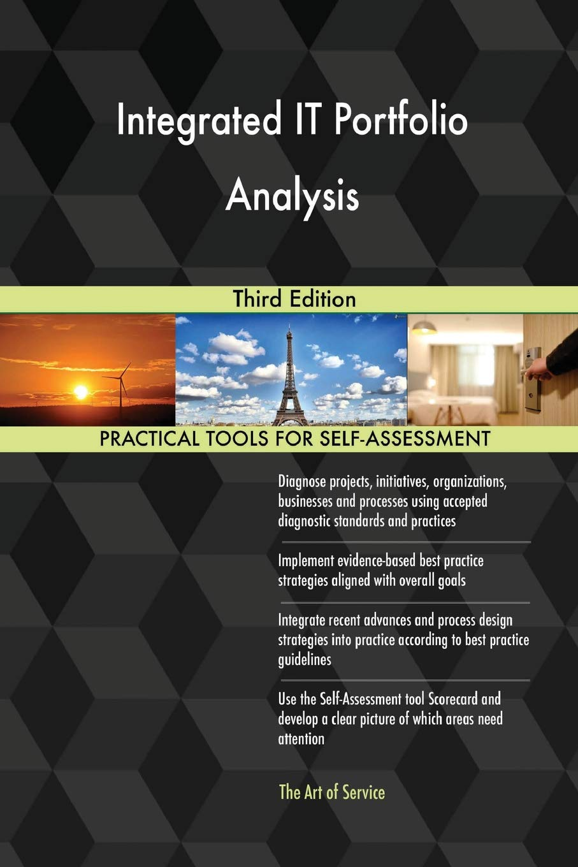 Integrated It Portfolio Analysis Third Edition: Gerardus Blokdyk