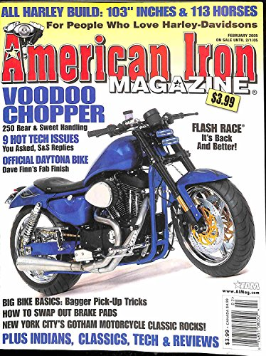 """American Iron Magazine - February 2005 (For People Who Love Harley-Davidsons) (Voodoo Chopper. All Harley Build 103"""" Inches & 113 Horses. New York City"""
