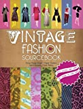 Vintage Fashion Sourcebook: Key Looks and Labels and Where to Find Them by  Emma Baxter-Wright in stock, buy online here