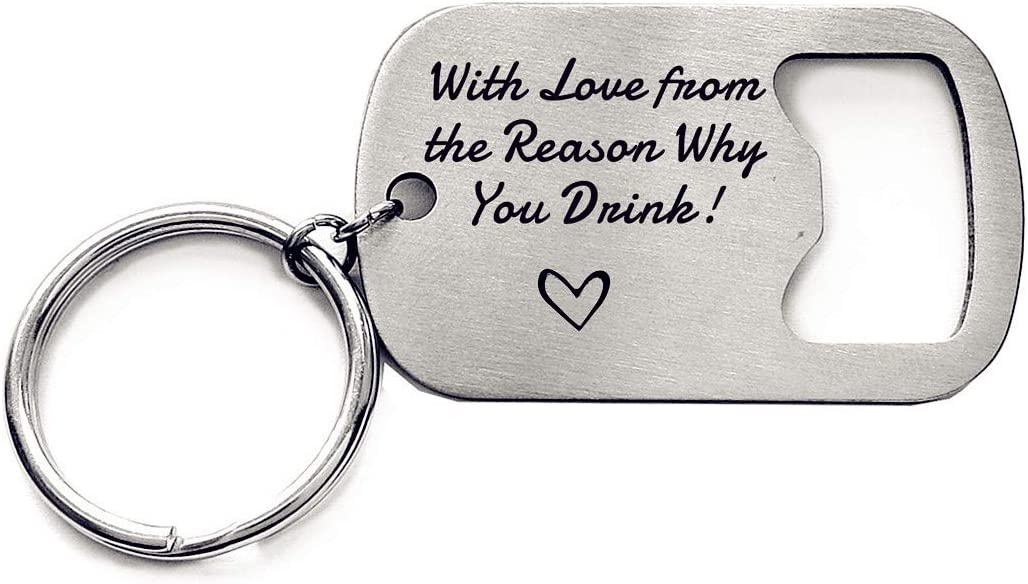 Gift for Beer Drinker With Love From the Reason Why You Drink Bottle Opener Keychain Valentine's Day Gift for Husband Boyfriend Gifts Father's Day Gifts From Daughter
