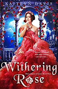 Withering Rose (Once Upon A Curse Book 2) by [Davis, Kaitlyn]