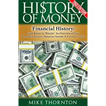 History: History of Money: Financial History: From Barter to Bitcoin - An Overview of Our: Economic History, Monetary System, & Currency Crisis (Digital ... Federal Reserve, Currency Crisis Book 1)