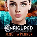 Configured: The Configured Trilogy, Book 1 Audiobook by Jenetta L. Penner Narrated by Lillie Ricciardi
