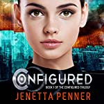 Configured: The Configured Trilogy, Book 1 | Jenetta L. Penner