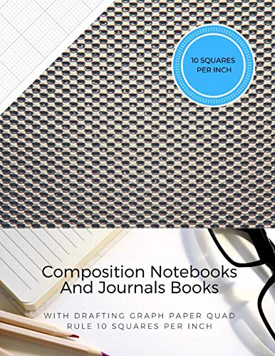 Composition Notebooks And Journals Books With Drafting Graph Paper Quad Rule ( 10 Squares Per Inch ): Graphing Notebook Journal Book College Ruled Square Grid Minimalist Art Numbered Pages Volume 68