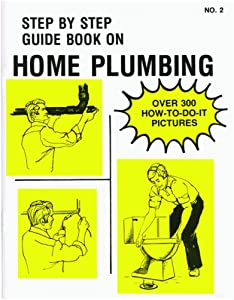 Step-By-Step Guide Book 2 No. 2 Book, Home Plumbing