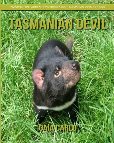 Tasmanian Devil: Amazing Fun Facts and Pictures about Tasmanian Devil for Kids