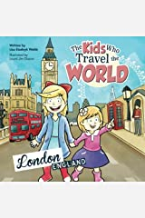 The Kids Who Travel the World: London (Volume 4) Paperback