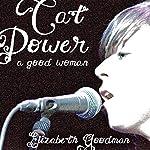 Cat Power: A Good Woman | Elizabeth Goodman